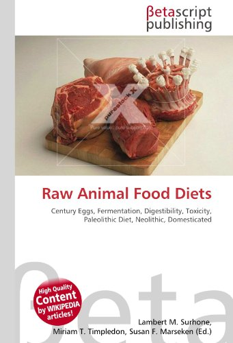 Raw Animal Food Diets: Century Eggs, Fermentation, Digestibility, Toxicity, Paleolithic Diet, Neolithic, Domesticated