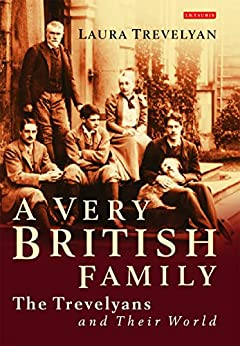 Very British Family, A: The Trevelyans and Their World by [Trevelyan, Laura]