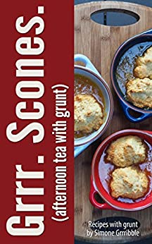 Grrr. Scones.: (afternoon tea with grunt) (Grrr. Bakery. Book 3) by [Gribble, Simone]