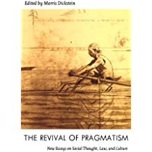The Revival of Pragmatism: New Essays on Social Thought, Law, and Culture (Post-Contemporary Interventions)