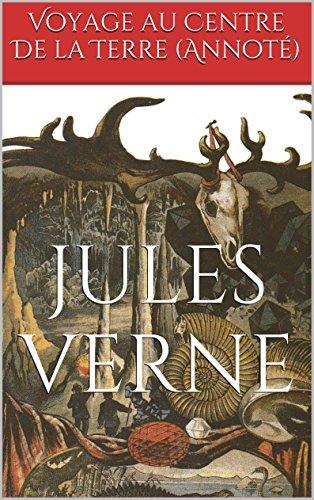 Voyage au Centre  De la Terre (Annoté) par Jules Verne