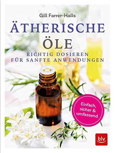 Ätherische Öle: Richtig dosieren für sanfte Anwendungen