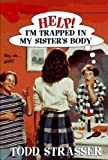Help! I'm Trapped in My Sister's Body