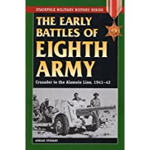 Early Battles of Eighth Army: Crusader to the Alamein Line, 1941-42 (Stackpole Military History)
