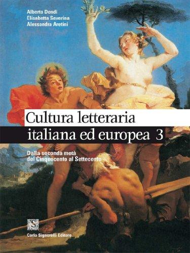 Cultura letteraria italiana ed europea. Per le Scuole superiori: 2