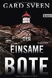 Der einsame Bote: Kriminalroman (Ein Fall für Tommy Bergmann, Band 3) von Gard Sveen