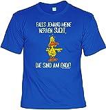 Fun T-Shirt: Falls jemand meine Nerven sucht, die sind am Ende! - lustiges Geschenk mit Spaß und Humor - S bis 4XL, Shirt Größe:L