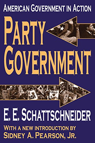 Party Government: American Government in Action (English Edition) por E. Schattschneider