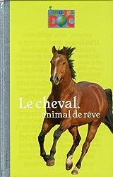 CHEVAL, ANIMAL DE RÊVE (LE)