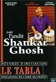 Le Tabla avec Pandit Shankar Ghosh [Interactive DVD]