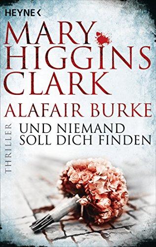 Clark, Mary Higgins: Und niemand soll dich finden