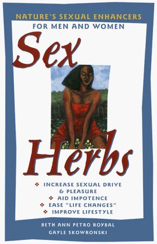 sex-herbs-natures-sexual-enhancers-by-beth-ann-petro-roybal-1999-09-02