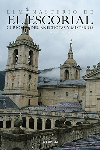 El Monasterio de El Escorial, Curiosidades, Anécdotas y Misterios