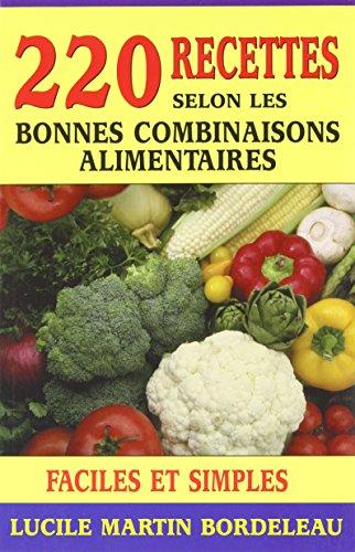 220 Recettes Selon les Bonnes Combinaisons Alimentaires