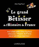 Grand bêtisier de l'Histoire de France - Larousse - 12/10/2016