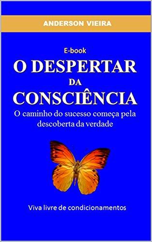 O Despertar da Consciência: A verdade libertará você! (Portuguese Edition) por Anderson Vieira