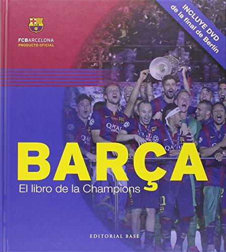 Barça. El libro de la Champions (Base Imágenes)