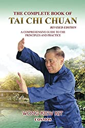 The Complete Book of Tai Chi Chuan: A Comprehensive Guide to the Principles and Practice- Revised Edition