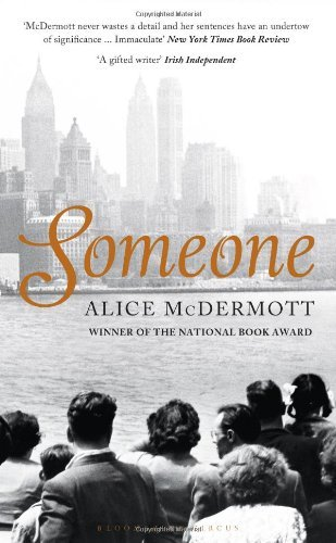 Someone: Written by Alice McDermott, 2013 Edition, Publisher: Bloomsbury Circus [Paperback]