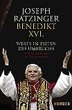 Werte in Zeiten des Umbruchs: Die Herausforderungen der Zukunft bestehen - Joseph (Benedikt XVI.) Ratzinger
