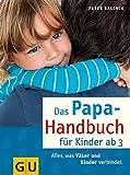 Das Papa-Handbuch für Kinder ab 3: Alles, was Väter und Kinder verbindet