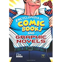 Encyclopedia of Comic Books and Graphic Novels, 2-Volume Set