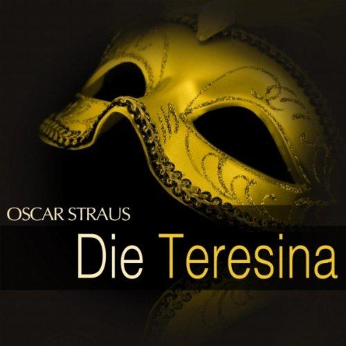 Die Teresina: Act III -