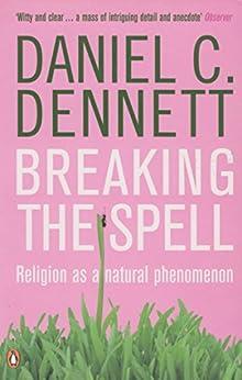 Breaking the Spell: Religion as a Natural Phenomenon par [Dennett, Daniel C.]