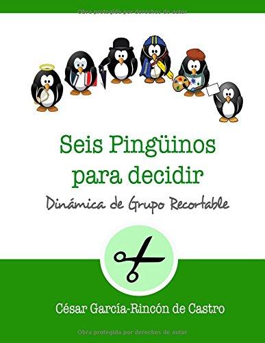 Dinamicos Juegos (Seis pingüinos para decidir: Dinámica de grupo recortable (Dinámicas de Grupo Recortables, Band 5))