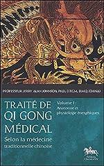 Traité de Qi Gong médical - T1 - Anatomie et physiologie énergétiques de Jerry Alan Johnson