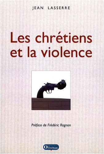 Les chrétiens et la violence par Jean Lasserre
