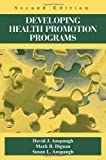 Developing Health Promotion Programs by David J. Anspaugh (2006-06-04)