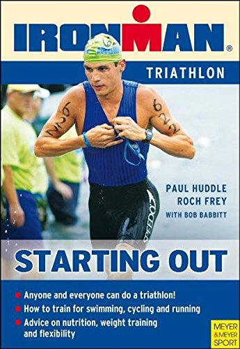 Starting Out: Training for Your First Competition (Ironman) por Paul Huddle