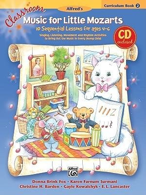 [(Classroom Music for Little Mozarts -- Curriculum Book & CD, Bk 2: 10 Sequential Lessons for Ages 4-6, Book & CD)] [Author: Donna Fox] published on (May, 2007) (Fox Donna)