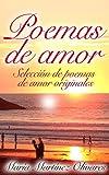 Libros Descargar en linea Poemas de Amor Seleccion de poemas de amor originales (PDF y EPUB) Espanol Gratis