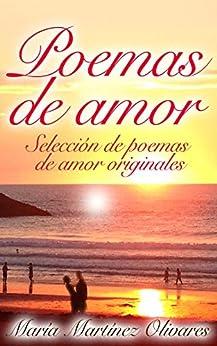 Poemas de Amor: Selección de poemas de amor originales (Spanish Edition) by [Olivares, María Martínez]