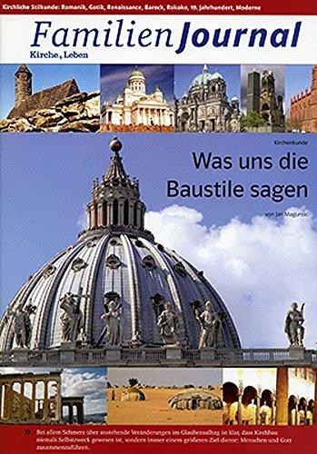 Was uns die Baustile sagen: Kirchliche Stilkunde: Romanik, Gotik, Renaissance, Barock, 19....