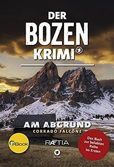 Der Bozen-Krimi: Am Abgrund: Band 2 zur beliebten Reihe im Ersten
