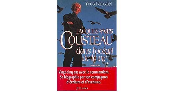 Jacques-Yves Cousteau dans locéan de la vie (Essais et documents) (French Edition)