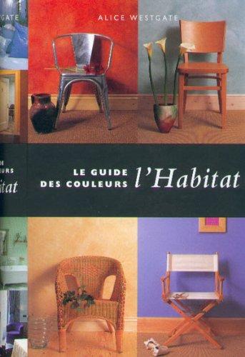 Le guide des couleurs : L'habitat par Alice Westgate