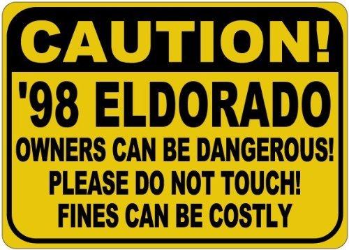 VinMea Parkschild 1998 98 Cadillac Eldorado Owners Can Be Dangerous Aluminium Warnschild – 30,5 x 40,6 cm