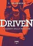 Guidati dalla passione. Driven: 1