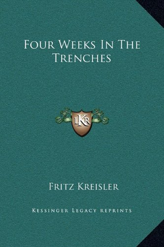 Four Weeks in the Trenches (Fritz Kreisler Collection)