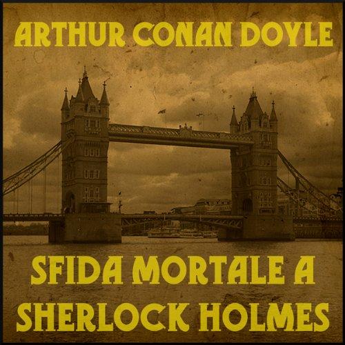 Sfida mortale a Sherlock Holmes  Audiolibri