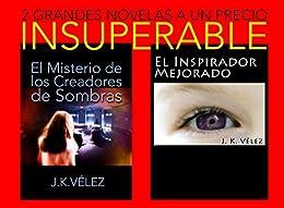 """""""El Misterio de los Creadores de Sombras"""" y """"El Inspirador"""