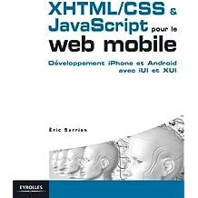 Développement XHTML/CSS & JavaScript pour le web mobile : Des sites efficaces pour iPhone et Android avec iUI et XUI (Blanche)