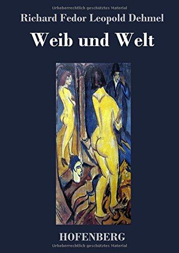 Weib und Welt: Gedichte und Märchen
