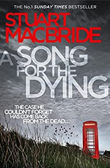 A Song for the Dying von [MacBride, Stuart]