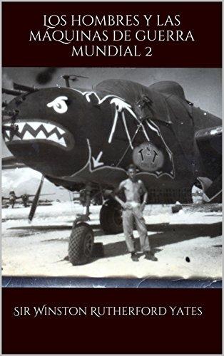 Los hombres y las máquinas de guerra mundial 2 (Spanish Edition)