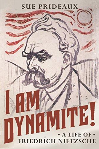 I Am Dynamite!: A Life of Friedrich Nietzsche por Sue Prideaux